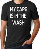 My Cape is in the Wash T-Shirt-Men's - Clever Fox Apparel