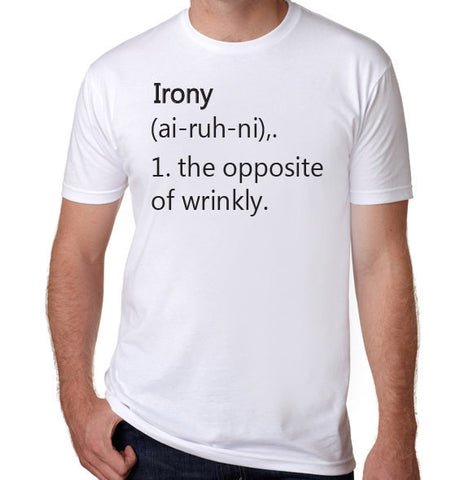 Irony the Opposite of Wrinkly T-Shirt-Men's - Clever Fox Apparel