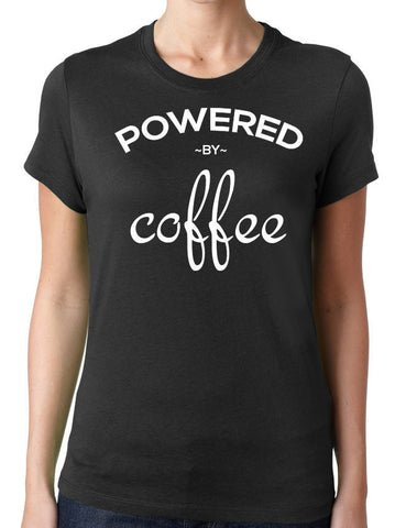 Powered By Coffee T-Shirt-Women's - Clever Fox Apparel