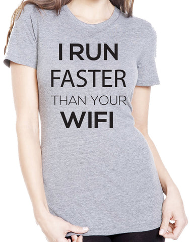 I Run Faster Than Your Wifi T-Shirt-Women's - Clever Fox Apparel