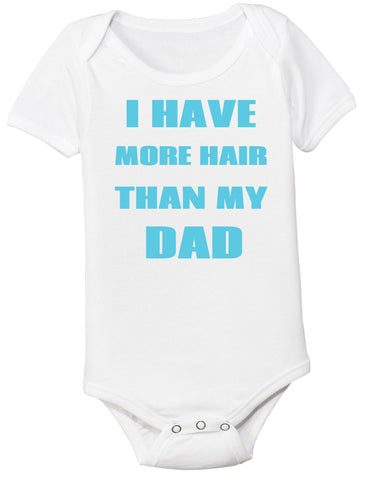 I Have More Hair Thank My Dad Bodysuit - Clever Fox Apparel