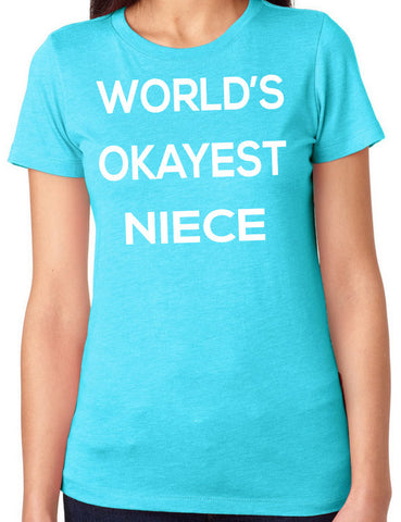 Worlds Okayest Niece T- Shirt - Clever Fox Apparel