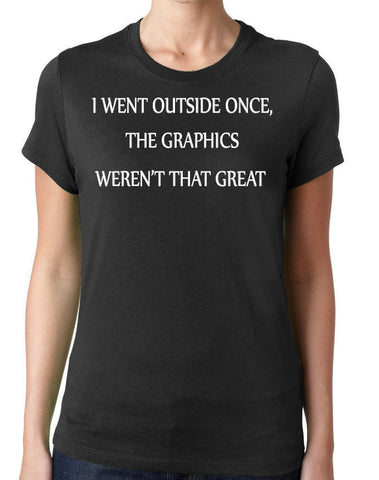 I Went Outside Once T-Shirt-Women's - Clever Fox Apparel