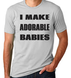 I Make Adorable Babies Shirt-Men's - Clever Fox Apparel