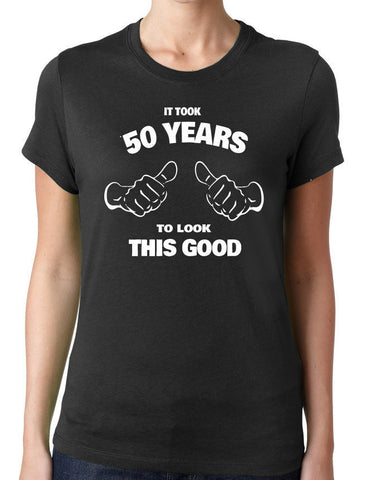 It Took 50 Years to Look This Good T-Shirt-Women's - Clever Fox Apparel