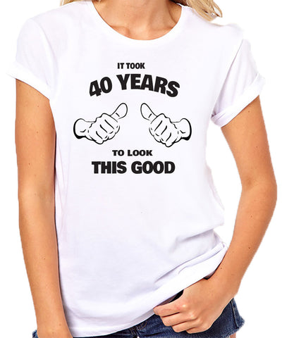 It Took 40 Years to Look This Good T-Shirt-Women's - Clever Fox Apparel