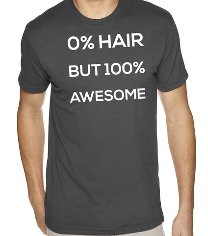 0 Percent Hair 100 Percent Awesome T-Shirt - Clever Fox Apparel