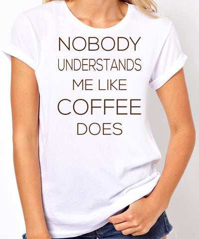 Nobody Understands Me Like Coffee Does T-Shirt - Clever Fox Apparel