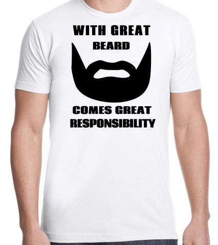 With Great Beard Comes Great Responsibility T-Shirt - Clever Fox Apparel