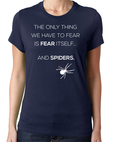 The Only Thing to Fear is Fear and Spiders T-Shirt - Clever Fox Apparel