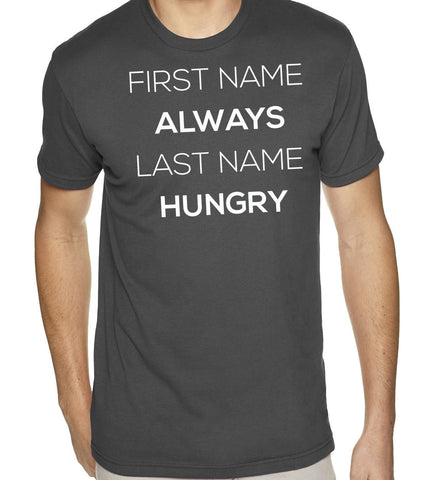 First Name: Always, Last Name: Hungry T-Shirt-Men's - Clever Fox Apparel