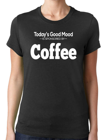 Today's Good Mood is Sponsored by Coffee T-Shirt - Clever Fox Apparel