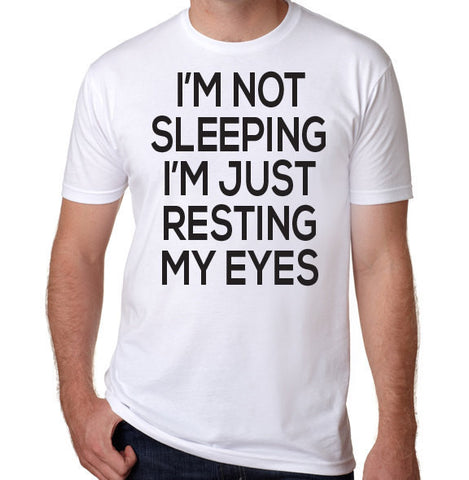 I'm Not Sleeping I'm Just Resting My Eyes-Men's - Clever Fox Apparel