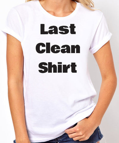 Last Clean Shirt-Women's - Clever Fox Apparel