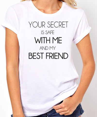 Your Secret is Safe With Me and My Best Friend Best Friend T-Shirt - Clever Fox Apparel