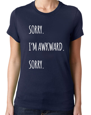 Sorry. I'm Awkward. Sorry. T-Shirt-Women's - Clever Fox Apparel