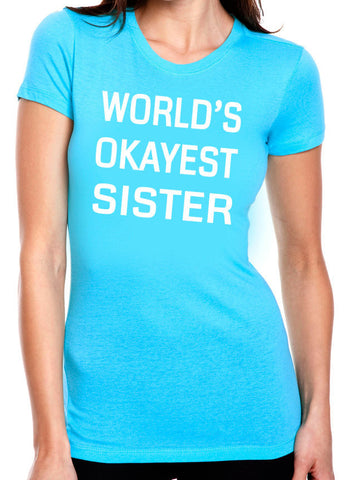 World's Okayest Sister T Shirt - Clever Fox Apparel