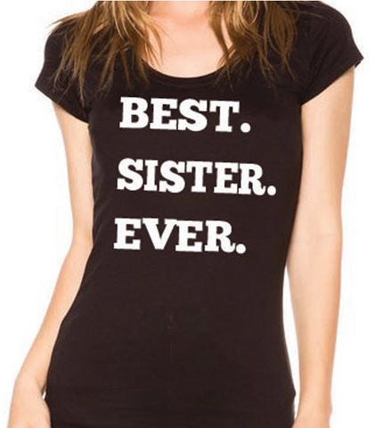 Best Sister Ever T-Shirt - Clever Fox Apparel