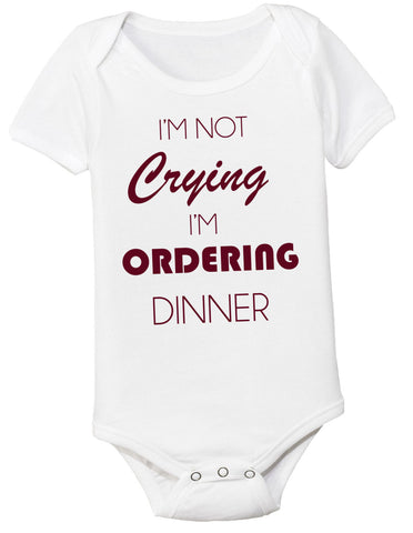 I'm not Crying I'm Ordering Dinner Bodysuit - Clever Fox Apparel