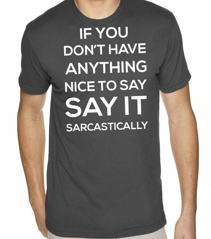 If You Don't Have Anything Nice to Say T-Shirt-Men's - Clever Fox Apparel