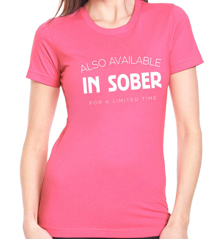 Also Available in Sober T-Shirt-Women's - Clever Fox Apparel