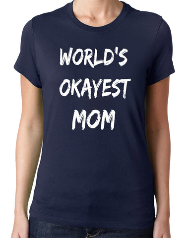 World's Okayest Mom  T-Shirt - Clever Fox Apparel