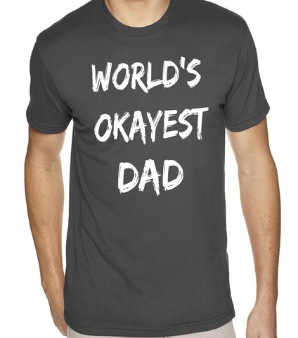 World's Okayest Dad T-Shirt - Clever Fox Apparel