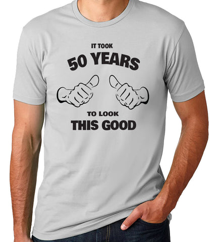 It Took 50 Years to Look This Good T-Shirt-Men's - Clever Fox Apparel