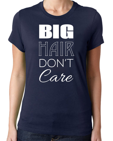 Big Hair Don't Care T-Shirt - Clever Fox Apparel