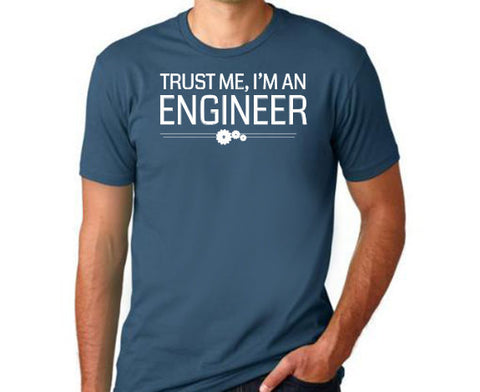 Trust Me I'm an Engineer T-Shirt - Clever Fox Apparel