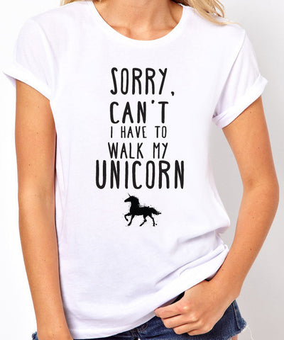 Sorry Can't, I Have to Walk My Unicorn T-Shirt