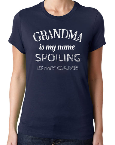 Grandma is My Name Spoiling is My Game T-Shirt - Clever Fox Apparel