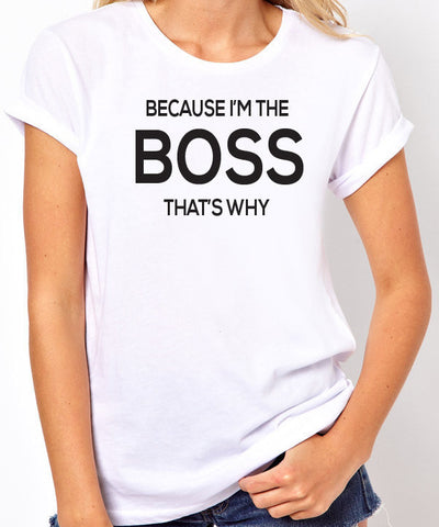 Because I am the Boss T-Shirt-Women's - Clever Fox Apparel