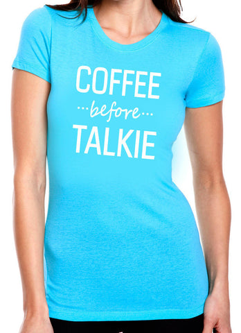 Coffee Before Talkie T-Shirt - Clever Fox Apparel