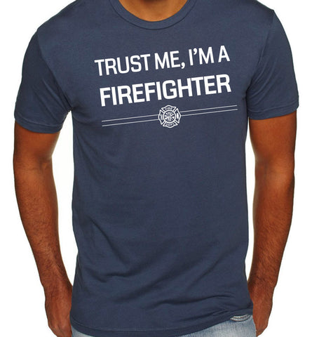 Trust Me I'm A Firefighter Shirt - Clever Fox Apparel