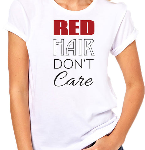Red Hair Don't Care T-Shirt - Clever Fox Apparel