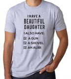 I Have A Beautiful Daughter A Gun An Alibi T-Shirt - Clever Fox Apparel