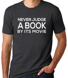 Never Judge a Book By its Movie T-Shirt-Men's