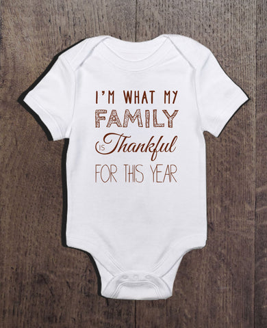I'm What My Family is Thanksful for Bodysuit - Clever Fox Apparel
