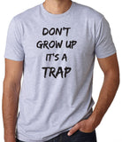 Don't Grow Up It's A Trap-Women's - Clever Fox Apparel