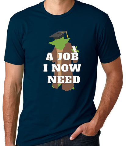 A Job I Now Need Yoda Graduation T-Shirt-Men's - Clever Fox Apparel