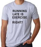Running Late is Exercise Right? T-Shirt-Men's - Clever Fox Apparel