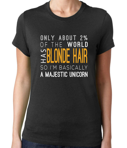 Only 2% of the World Has Blonde Hair T-Shirt