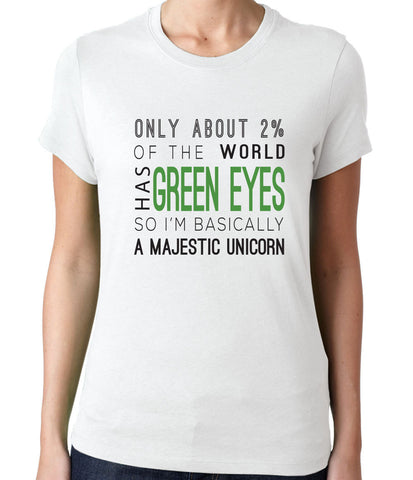 Only 2% of the World Has Green Eyes - Clever Fox Apparel