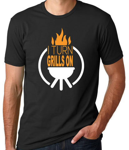 I Turn Grills On T-Shirt - Clever Fox Apparel