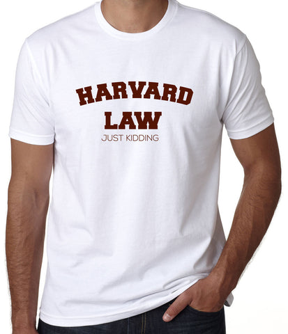 Harvard Law Just Kidding T-Shirt-Men's - Clever Fox Apparel
