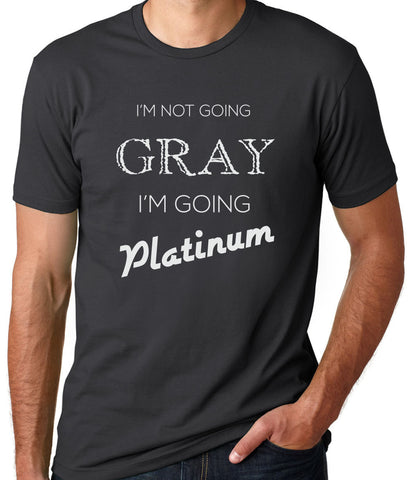 I'm Not Going Grey I'm Going Platinum T-Shirt-Women's - Clever Fox Apparel