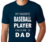 Men's My Favorite Baseball Player Calls Me Dad T-Shirt - Clever Fox Apparel