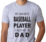 Men's My Favorite Baseball Player Calls Me Dad T-Shirt