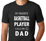 Men's My Favorite Basketball Player Calls Me Dad T-Shirt - Clever Fox Apparel